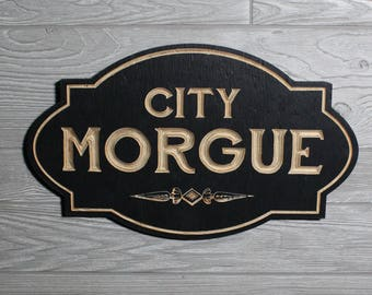 City Morgue Sign Carved in Wood | Retro Style Sign | Mortuary Morgue Macabre Gothic Home Decor Halloween Decorations