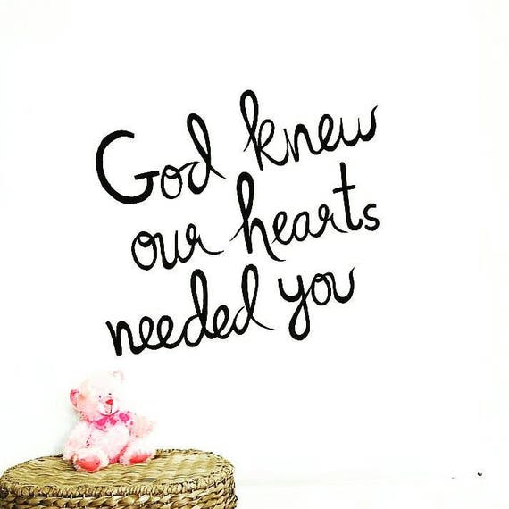 God Knew Our Hearts Needed You Personalized Baby Gift Quote Etsy