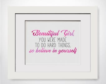 Beautiful Girl Power Wall Art, Boss Gifts For Her, Believe In Yourself, Feminist Quote, Gift For Boss Woman, You Were Made To Do Hard Things