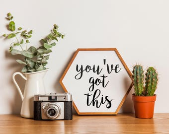 """PRINTABLE ART, 8x10, """"You've Got This"""",Instant Download, Wall Art, Desk Art, Home Decor, Typography Print, Black and White wall art"""