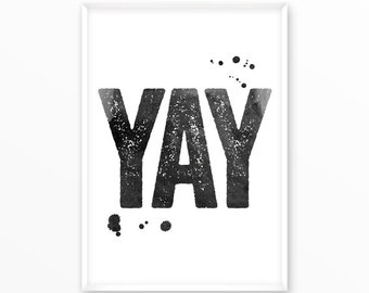 Yay Print, Printable, great, Quote, Inspirational, Motivational, Home Decor, Art, Typography, Poster, type character, office, Screenprint