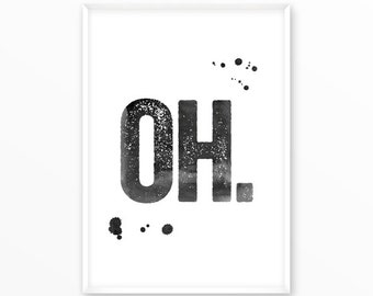 Oh, Print, Printable, great, Quote, Inspirational, Motivational, Home Decor, Art, Typography, Poster, type character, office, Screenprint