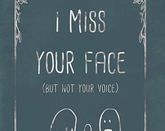 Cute humour card, with a funny message. miss you, miss your face, Oversharing is Caring, humor, son, daughter, sister, brother, best friend
