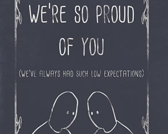 Cute humour card, with a funny message. Proud, congratulations, Oversharing is Caring, humor, son, daughter, sister, brother, best friend