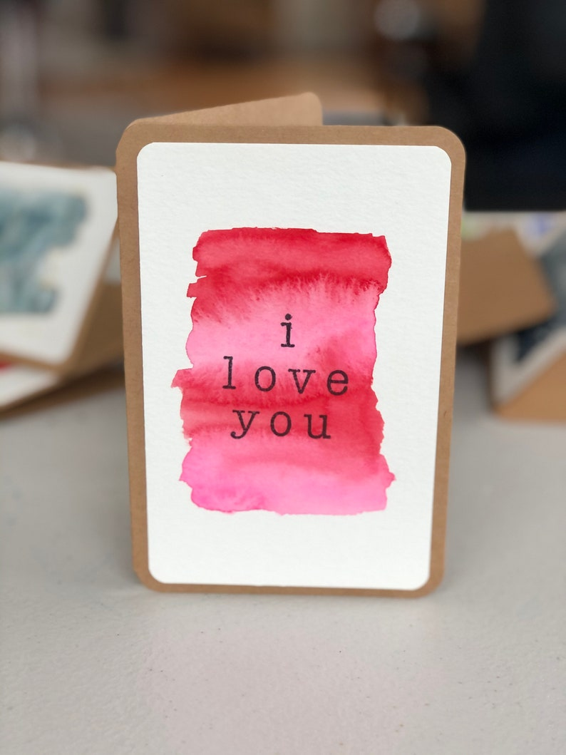 4x6 Watercolor Card  I Love You