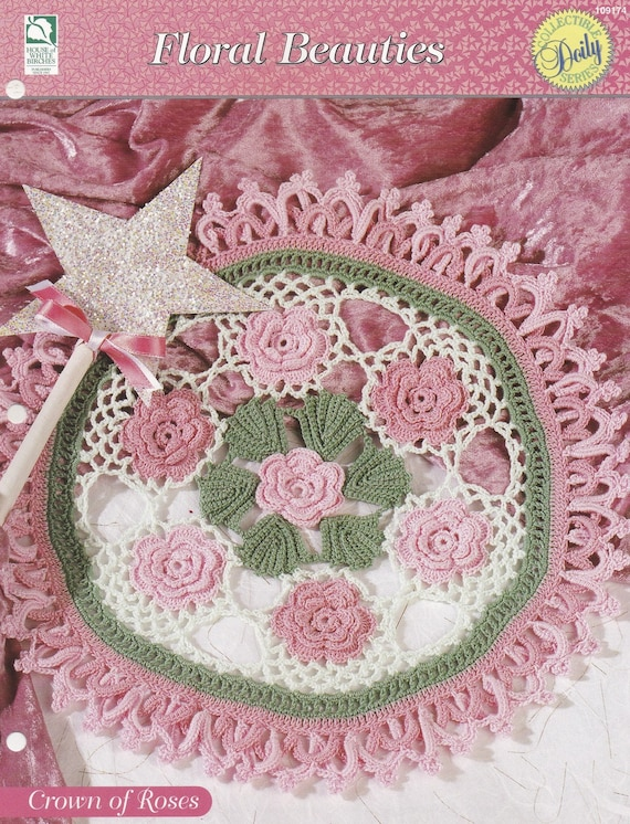 Crown Of Roses Doily House Of White Birches Crochet Pattern Etsy