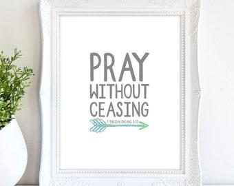 Pray Without Ceasing Scripture Printable Wall Art 8x10, 5x7, 11x14, Bible Verse Printable, 1 Thessalonians 5:17, Scripture Digital Print Art