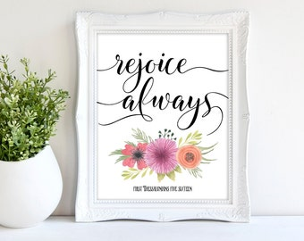 Rejoice Always 1 Thessalonians 5:16 Spring Printable Wall Art 8x10, 5x7, 11x14, Bible Verse Scripture Print, Spring Decor, Spring Wall Art
