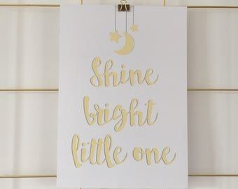 New baby print: Shine bright little one, Nursery decor, New arrival, New baby gift, Nursery stars and Moons gift