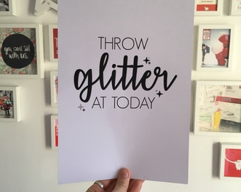 Throw Glitter at today | Motivational Black and White Monochrome A4 Quote Print Home Decor