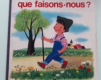 Vintage children's book. What do we do? Hachette 1978