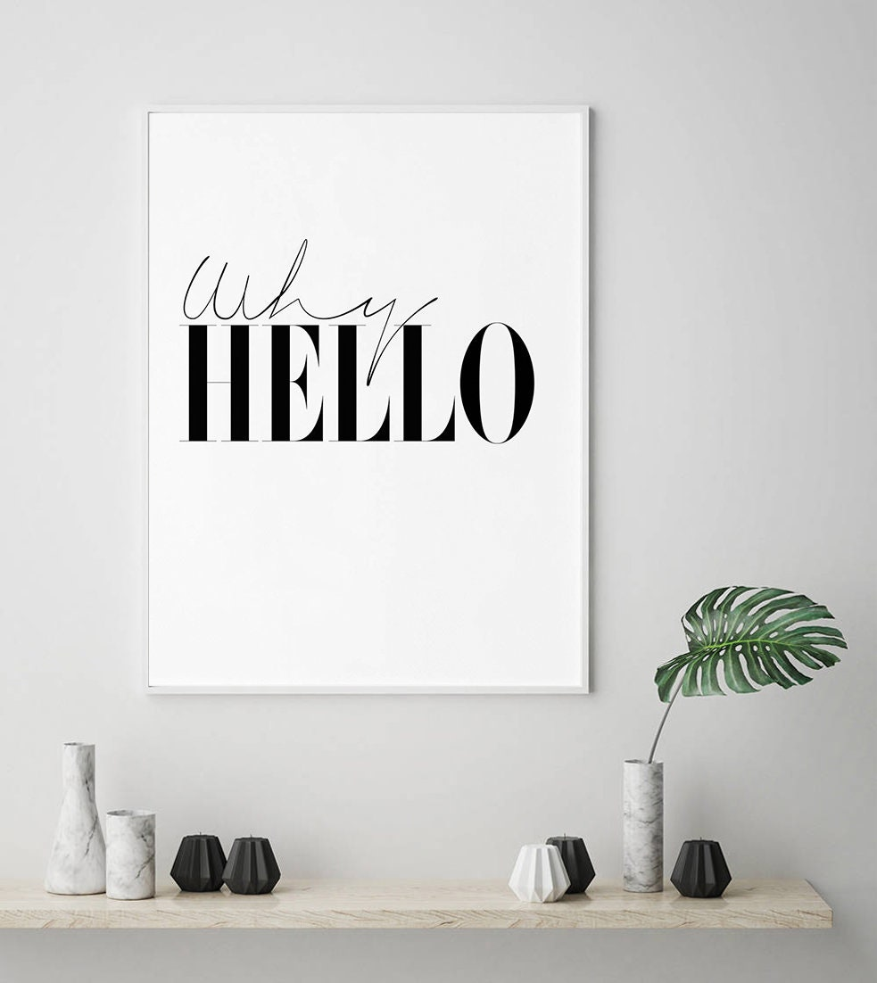 zoom Why hello Modern Wall Art Typography