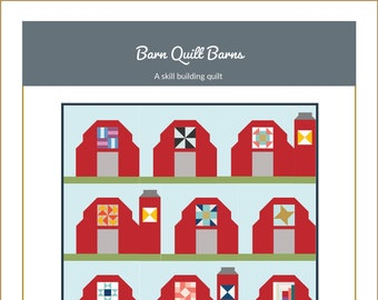 """The """"Barn Quilt Barns"""" Quilt Pattern - quilt pattern for making barn quilt blocks with """"barn quilts"""" on them"""