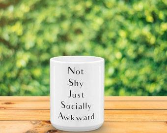 Not Shy, Socially Awkward Mug