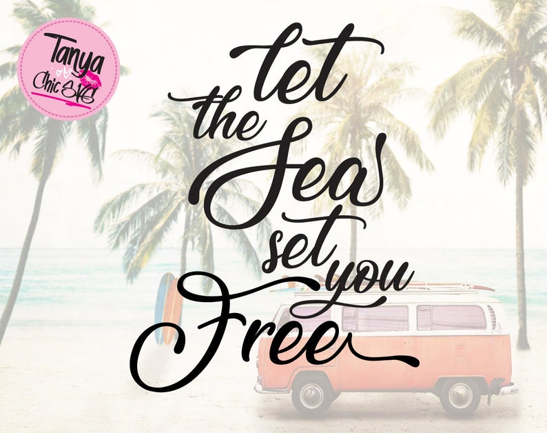 Let The Sea Set You Free Svg Cut File For Cricut And Etsy