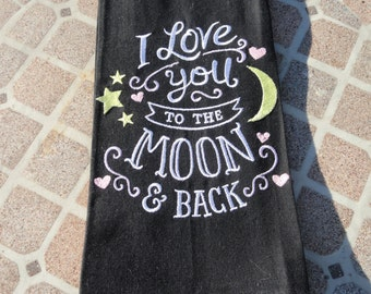 I Love You to the Moon and Back - Kitchen Tea Towel