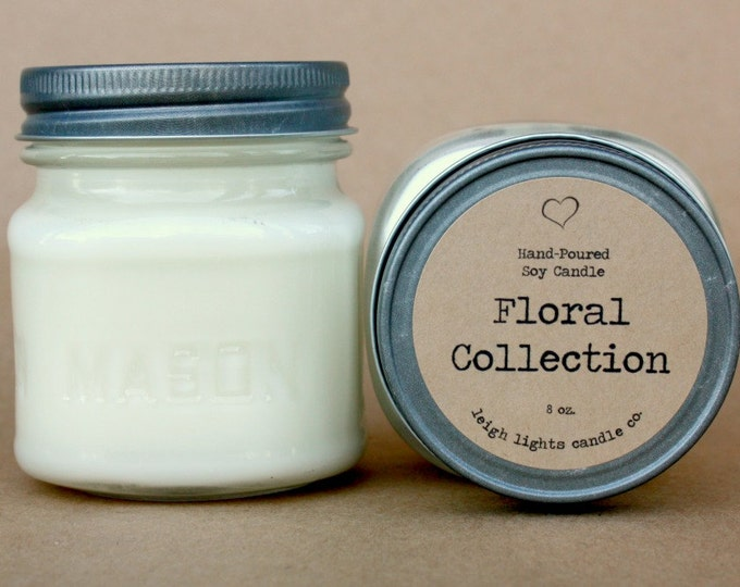 8 oz Mason Jar | Floral Collection | Soy Candle | CHOOSE YOUR SCENT