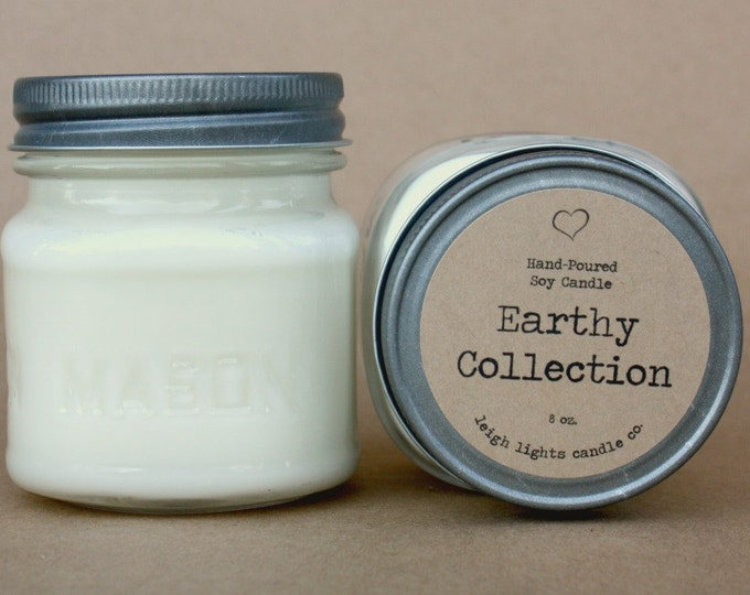 8 oz Mason Jar | Earthy Collection | Soy Candle | CHOOSE YOUR SCENT