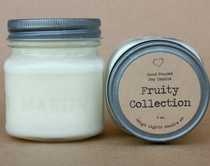 8 oz Mason Jar | Fruity Collection | Soy Candle | CHOOSE YOUR SCENT