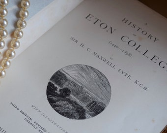 An illustrated History of Eton College from 1440 to 1898 by Sir H. C. Maxwell published c1899, Princes William and Harry, Eddie Redmayne