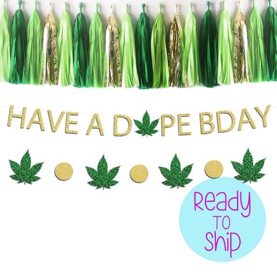 Marijuana Birthday Marijuana Leaf Banner Have A Dope Birthday Decorations Custom Dope Party Banner Dope Party Glitter Birthday Banner