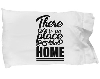 Pillowcase With Sayings/There is No Place Like Home/Custom Design Cover Sentiment Unique Bedding Gift Wedding Couples Cotton Blend