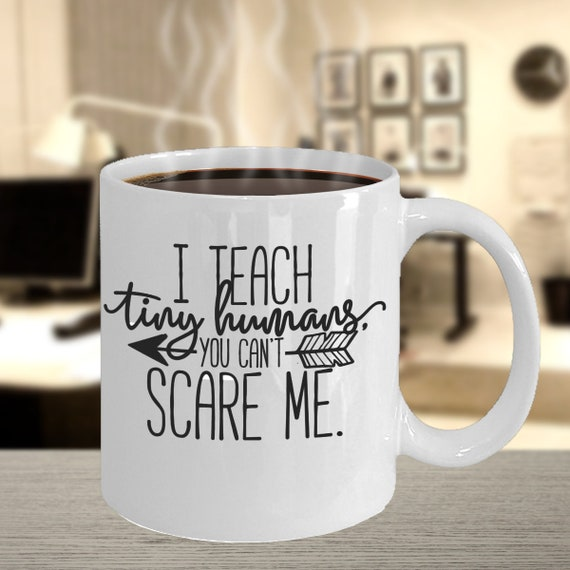 Funny Teacher coffee mug I Teach Tiny Humans Teachers Gift Gift for Her Him  Teacher Appreciation Kindergarten Pre-school Teacher