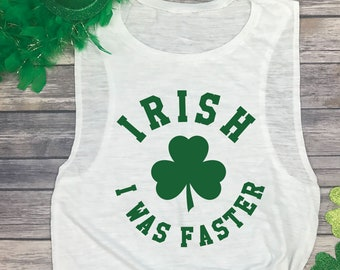 abb2aaa95667b Irish I was Faster - Shamrock Running Shirt - Irish Tee Shirt - St Patricks  Day Running Tank - Womens Muscle Tanks
