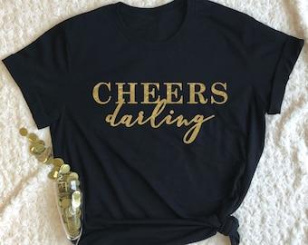 a9172c47b0 Cheers Darling - NYE Shirt - New Years Shirt Women - New Years Eve Shirt -  Holiday Party Shirts - Cheers to New Year Shirt