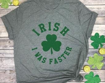 27021b19e Irish I was Faster - Running Shirt Funny - Shamrock Running Shirt - St  Patricks Day Shirt Unisex - St Pattys Day Tshirt