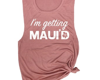 I'm Getting Married Tank - I'm Getting Maui'D - Hawaii Bachelorette - Hawaii Engagement - Gift for Bride - Wedding Day Shirts - Bride Shirt