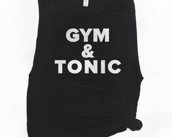 Gym and Tonic Tank - Gym Shirts with Sayings - Fitness Tanks - Muscle Tank Workout - Workout Clothes - Gym Gifts - Sleeveless Tank