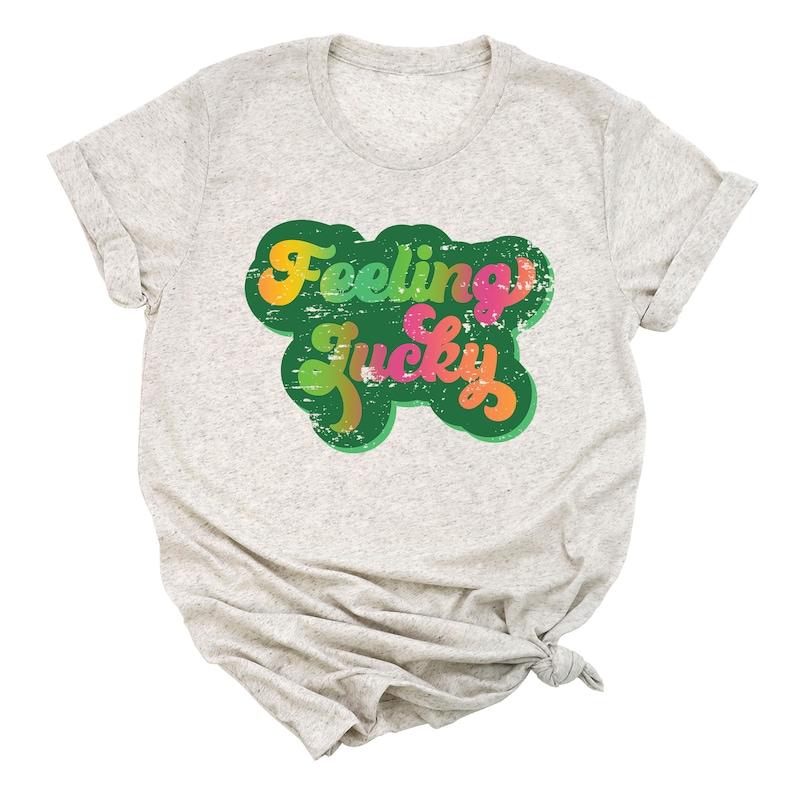Unisex Graphic Tee Feeling Lucky Shirt St Patricks Day T-Shirt
