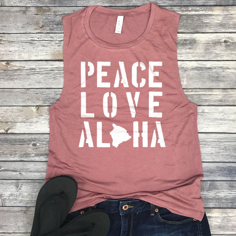 a10218be122420 Peace Love Aloha Shirt Aloha Tank Top Muscle Tank Women