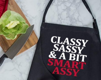 Classy Sassy & A Bit Smart Assy  Personalized Apron-Funny Apron for Cooks-Gift for Chef-Housewarming Gift-Crafting Apron