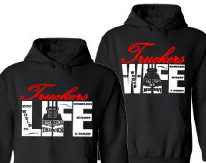 Truckers Life and Truckers Wife Hoodie-Matching Hoodie Set