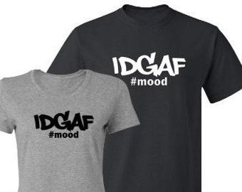 IDGAF Novely T-Shirt Men & Women Styles