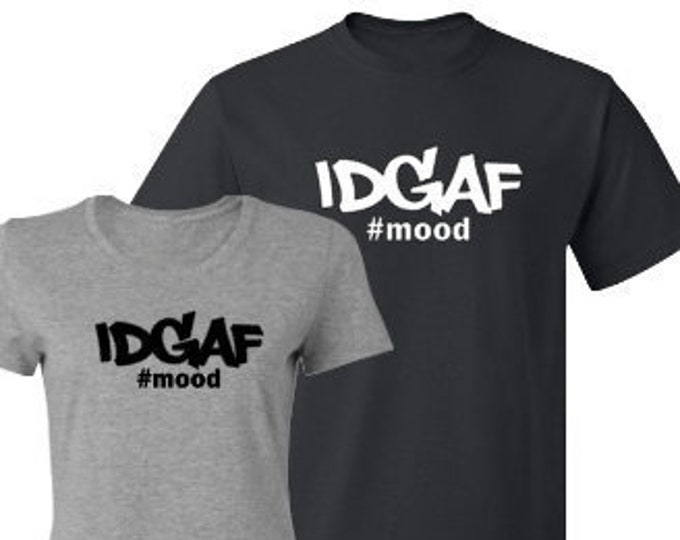 IDGAF Novely T-Shirt Men & Women Styles