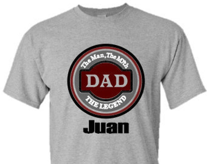 Dad Personalized T Shirt-The Man, The Myth, The Legend-Great Father's Day Gift