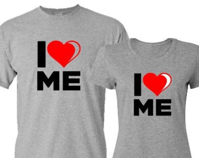 I Love Me T-Shirt- Motivational Saying T-Shirt-Novelty Unisex T-Shirt-Matching Couples T-Shirt-Personalized T-Shirt