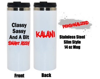 Personalized Classy Sassy And A Bit Smart Assy Slim Style Travel Mug