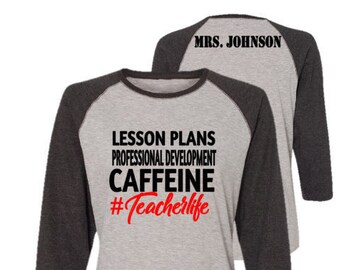 Teacher Life Raglan Style Shirt Personalized with Name on Back