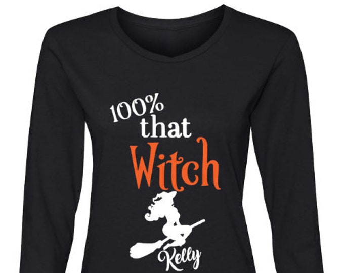 That Witch Women's Long Sleeve T-Shirt-Funny Halloween Shirt-Halloween Hoodie-Halloween Gift Ideas-Halloween Party-Witch Saying-Wicked Witch