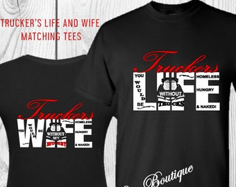 Trucker's Life and Wife Matching T-Shirt Set-Makes a Great Gift