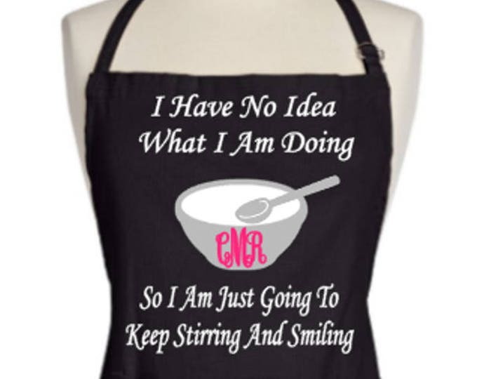 Personalized Apron-I Have No Idea What I Am Doing/Customizd Apron/Gift for Cook/Housewarming Gift/Gift for Chef/Apron for New Cook