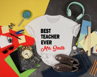 Best Teacher Ever-Back To School Shirts Unisex for Men and Women Personalized with Name