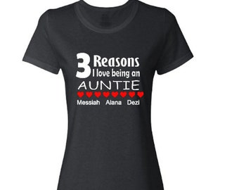 Reasons I Love Being an Auntie Personalized/Customized T-Shirt with Kids Name