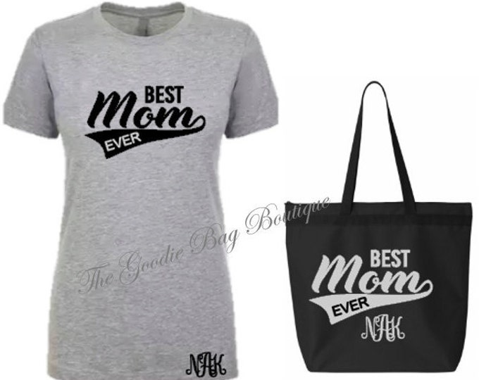 Best Mom Ever T-Shirt and Tote Bag with Optional Free Monogram-Great New Mom /Mother's Day Gift