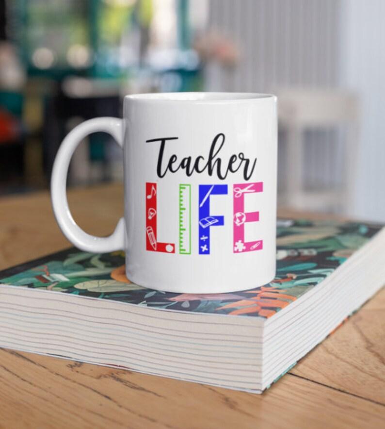 Teacher Life Mug-Best Teacher-Favorite Teacher-Teacher image 0