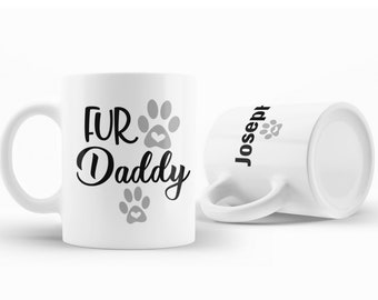 Fur Daddy Ceramic Mug-Fur Dad Mug-Dog Dad-Pet Lovers Mug-Father's Day Gift-Animal Lover Gift Idea